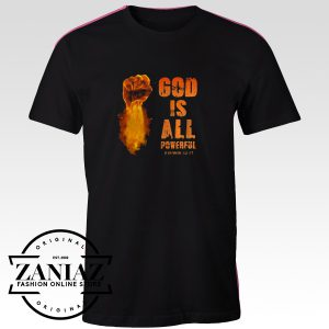God Is All Powerfull Shirt Man And Woman