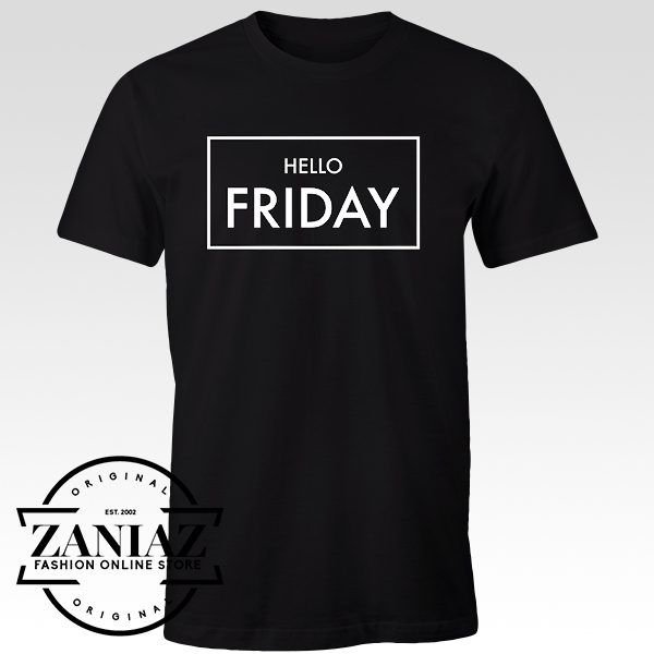 Hello Friday Positive Quote T shirt