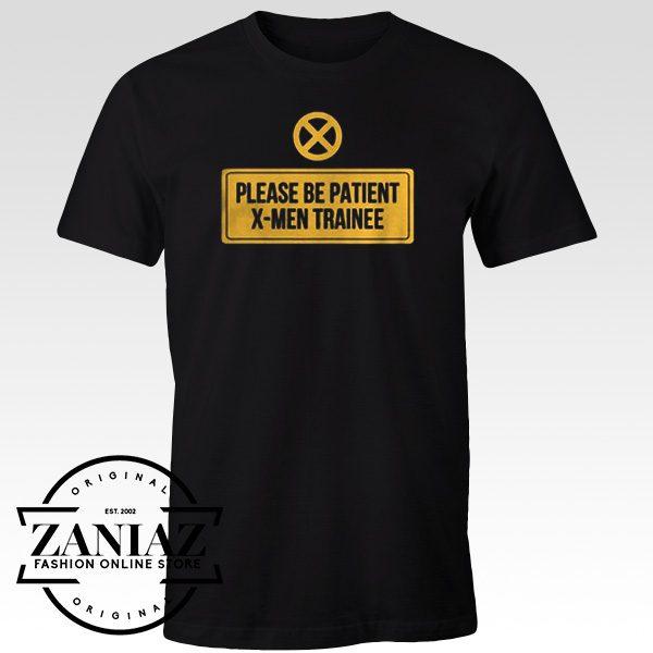 Please Be Patient Xmen Trainee Tshirt