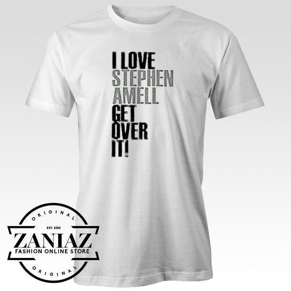 Custom Tshirt I Love Stephen Amell Get Over It