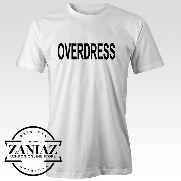 overdress T Shirt Men and Women