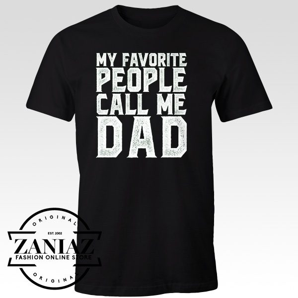 046219e2 Buy t shirts Favorite people call me dad tees - Cheap Kids Clothes