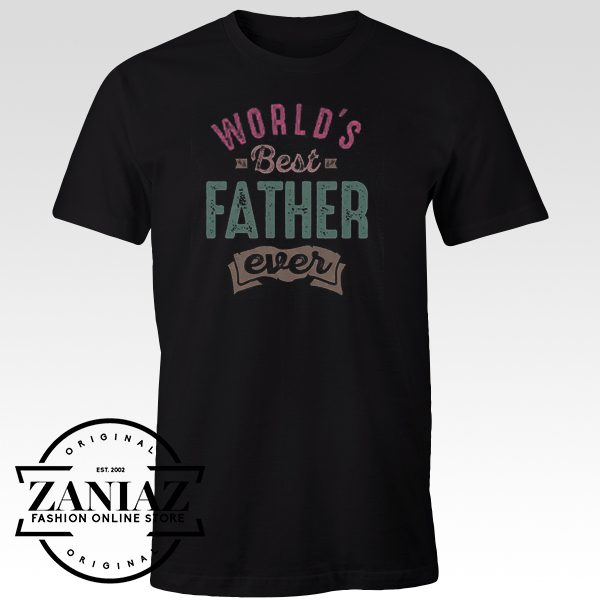Cheap Graphic Tee Shirts World's Best Father