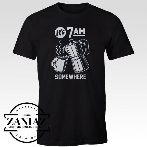 Custom T shirts It's 7 A.M. Somewhere Coffee Shirt