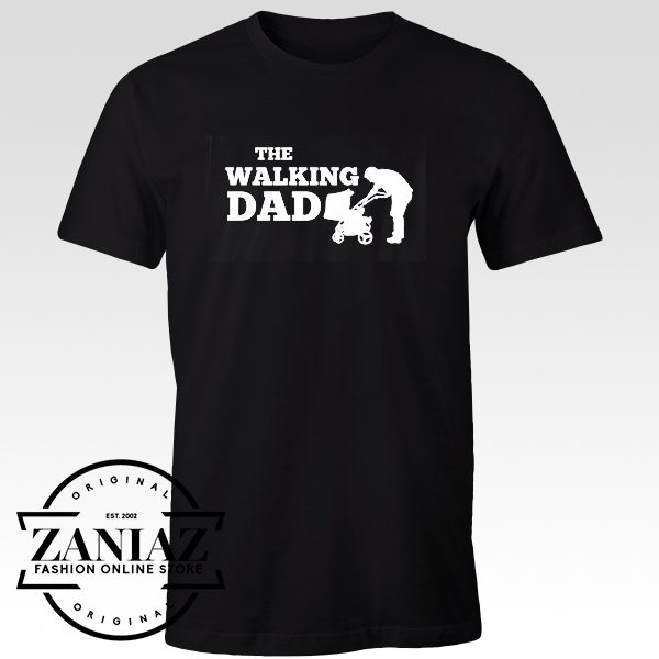 Grapic Tees The Walking Dad Cheap Dad Shirts