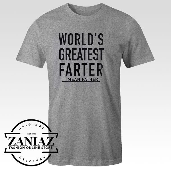 Grapic Tees World's Greatest Farter, I Mean Father