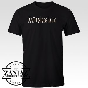 Tee Shirts Father's Day The Walking Dad t shirts