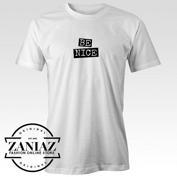 6e2447471974 Cheap Tee Shirt Be Nice Mens t-shirts Unisex Adult - Cheap Kids Clothes