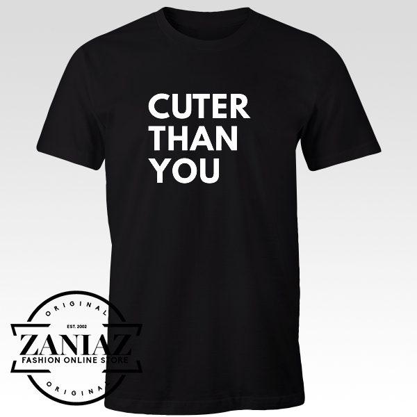 Cheap Tee Shirt Cuter Than You mens t-shirt Adult