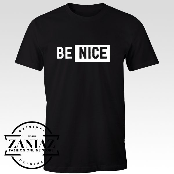 7371c984a8c Cheap Tshirt Be Nice men s t-shirt Adult Gift Shirt - Cheap Kids Clothes
