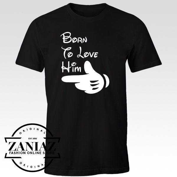 Cheap Tshirt Born to Love Him Women t-shirt