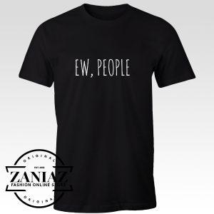 Cheap Tshirt Ew People t-shirt tee hipster t-shirts
