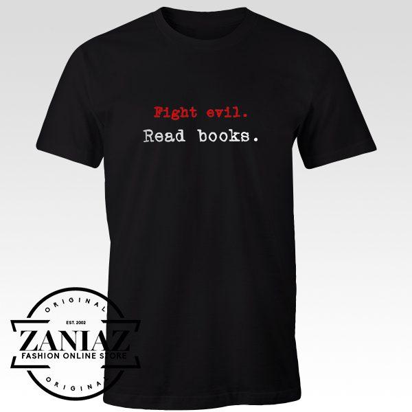 Cheap Tshirt Fight Evil Read Books tshirt Adult