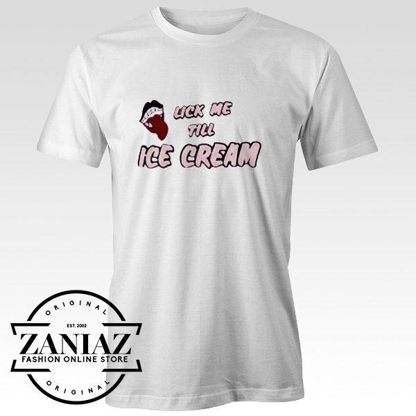 Cheap Tshirt Lick Me Till Ice Cream T-Shirt Adult