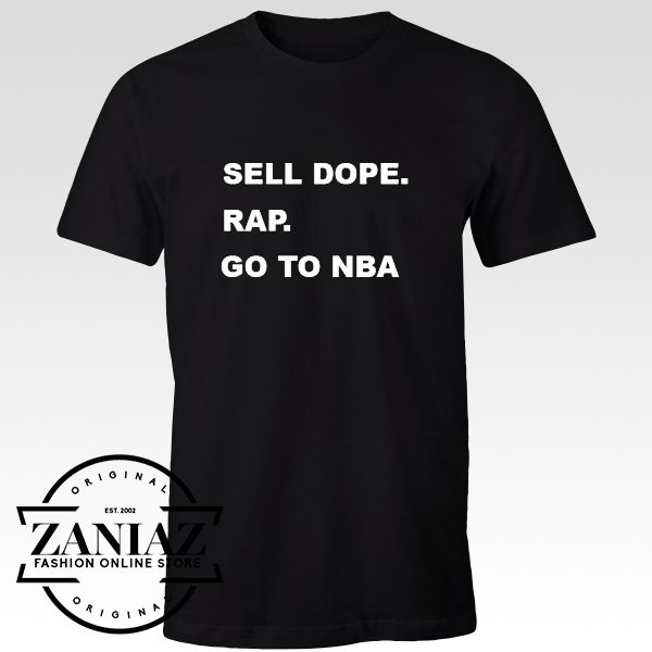 Cheap Tshirt Sell Dope Rap Go To Nba T-Shirt Adult