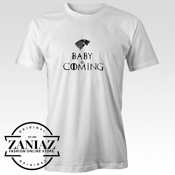 Baby is Coming Shirt Game of Thrones Tee T-Shirt
