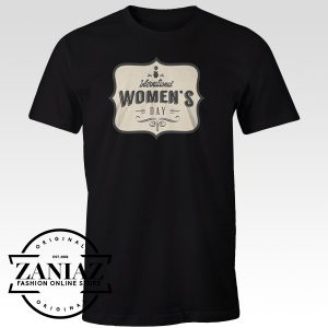 Buy Cheap Tees Shirt International Women's Day t-Shirt
