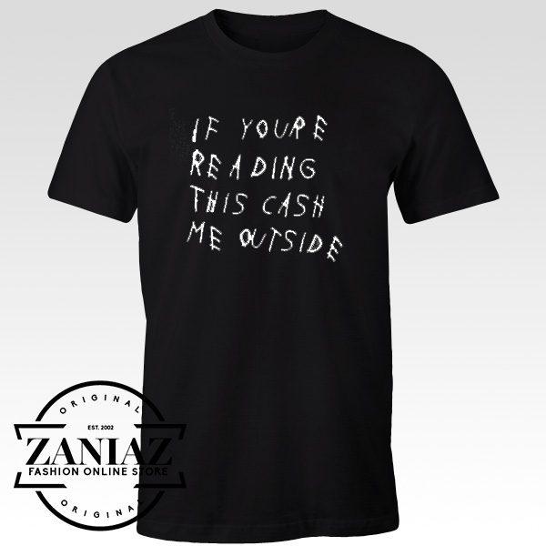 Cheap Tee Danielle Bregoli Cash Me Outside Shirt T-Shirt