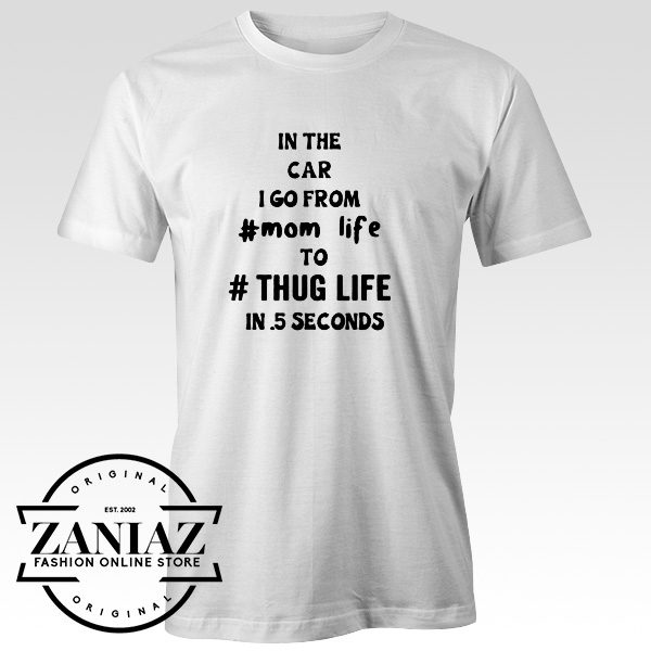 Cheap Tee Go From Mom Life to Thug Life 5 Second Hip Hop