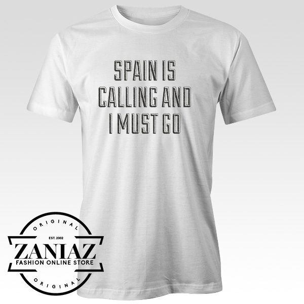 Funny Spain Is Calling and I Must Go T-Shirt Adult
