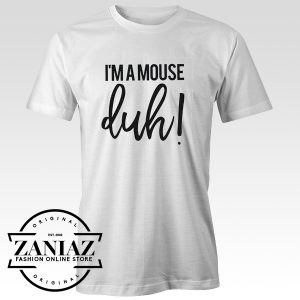 Cheap I'm A Mouse Duh Shirt Funny Quote Shirt