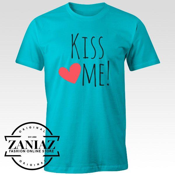 Cheap Tshirt Kiss Me Quotes Love Tee Shirt Adult
