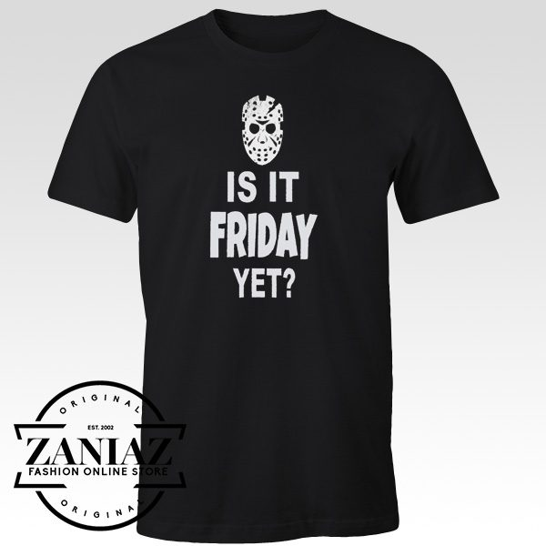 Quote Is it Friday Yet T-Shirt Halloween Gift Shirt