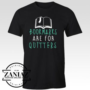Bookmarks Are For Quitters Reading Funny Tshirt