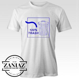 Buy Cheap Funny Quote Shirt 100% TRASH T-shirt