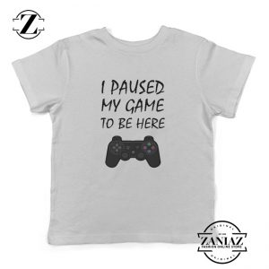 Buy Cheap I Paused My Game to Be Here Kids Tees