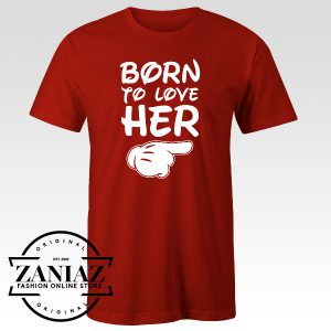 Buy Love Shirt Born to Love Her Mens T-shirt