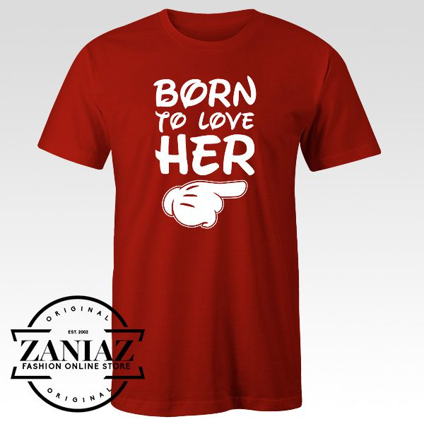 Buy Love Shirt Born to Love Her Mens T-shirt