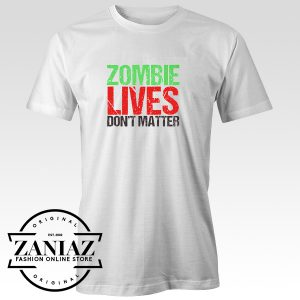 Cheap Halloween Shirt Zombie Lives Dont Matter