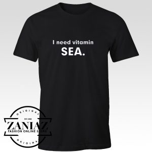 I Need Vitamin SEA FUNNY Weekend Holiday Shirt