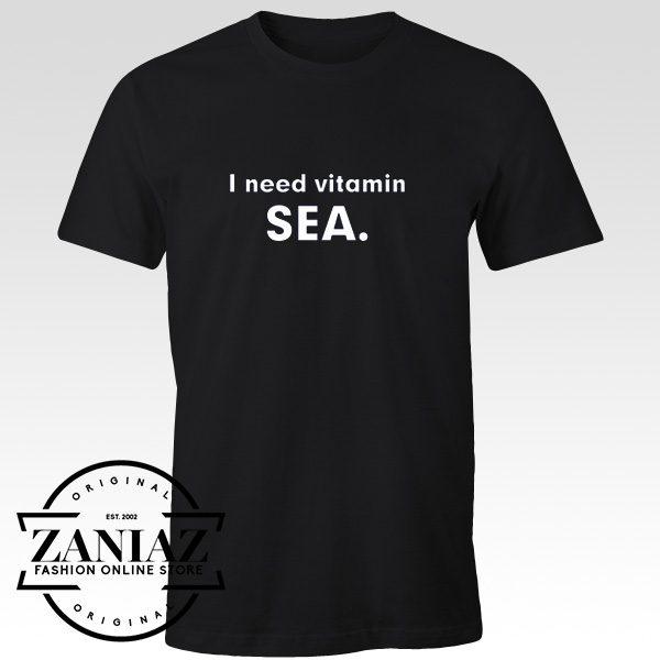 I Need Vitamin SEA FUNNY Weekend Holiday Shirt