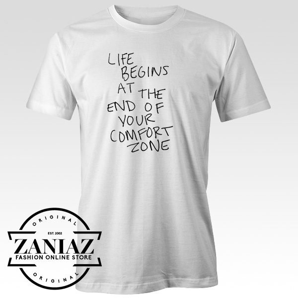 Life Begins at The Endb of Your Comfort Zone Shirt