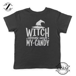 Witch Better Have My Candy Kids Halloween Shirt