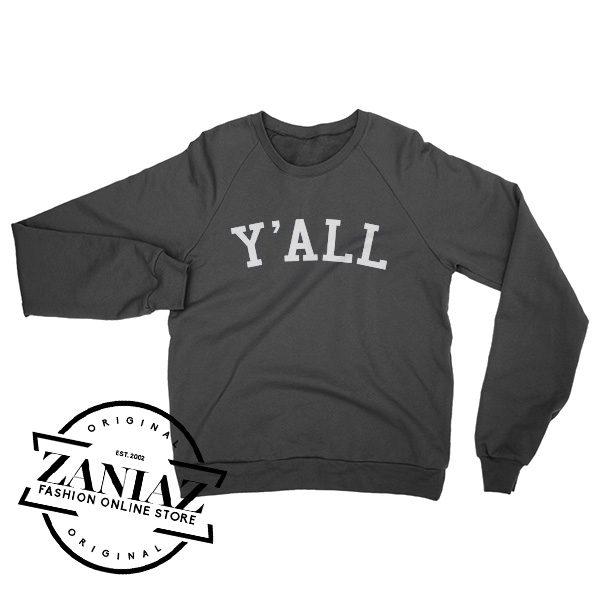 Y'ALL Sweatshirt You All Y'all Texas Gift Sweatshirt