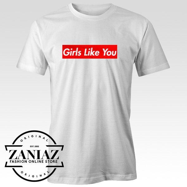 Buy Cheap Gift Maroon 5 Girls Like You Shirt