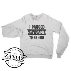 I Paused Fortnite Game Christmas Gift Sweatshirt Crewneck Size S-3XL