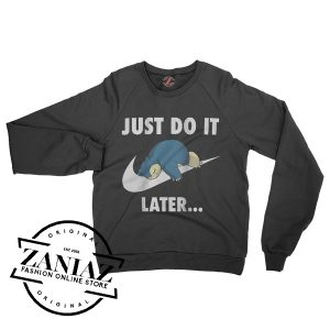 Just Do It later Snorlax Pokemon Go Sweatshirt Crewneck Size S-3XL