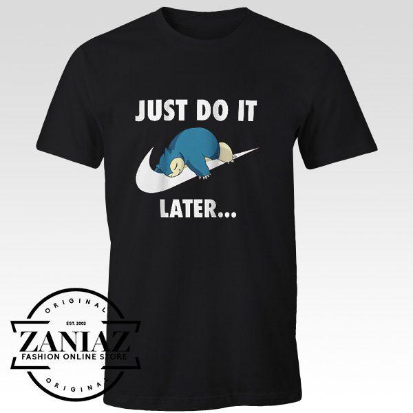 Just Do It later Snorlax Pokemon Go Tee Shirt