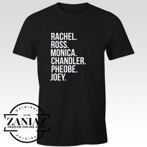 Rachel Ross Monica Chandler Phoebe Joey Shirt
