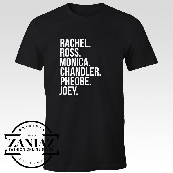 Rachel Ross Monica Chandler Phoebe Joey Shirt