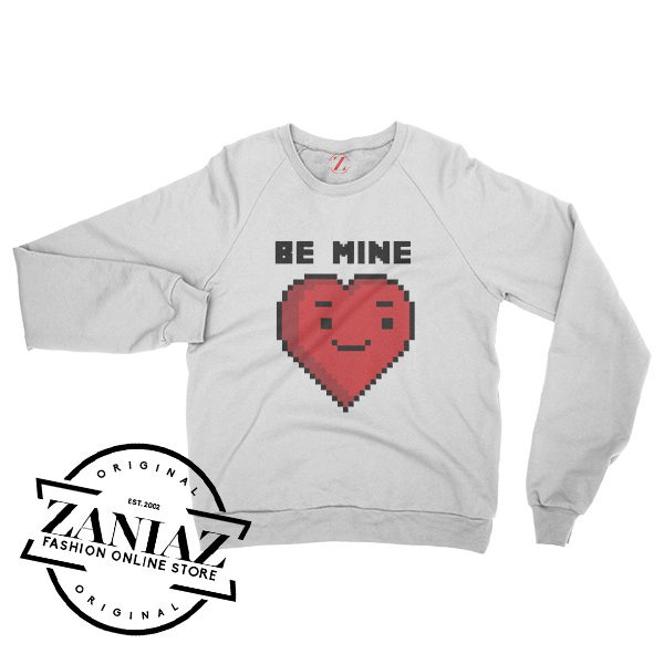 Be Mine With Heart Cute Gifts For Ladies Sweatshirt Crewneck Size S-3XL
