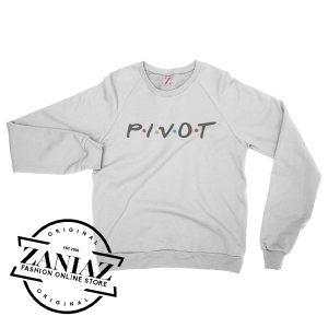 Cheap PIVOT Friends Tv Series Sweatshirt Crewneck Size S-3XL