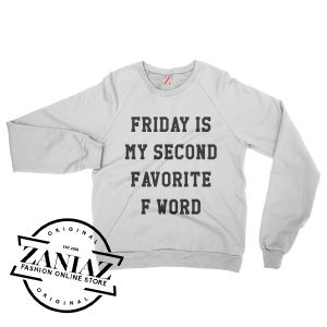 Friday Second Favorite F Word Sweatshirt Crewneck Size S-3XL