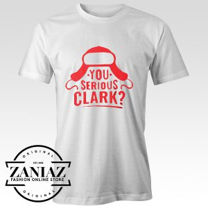 Funny Christmas T-shirt You Serious Clark T-shirt