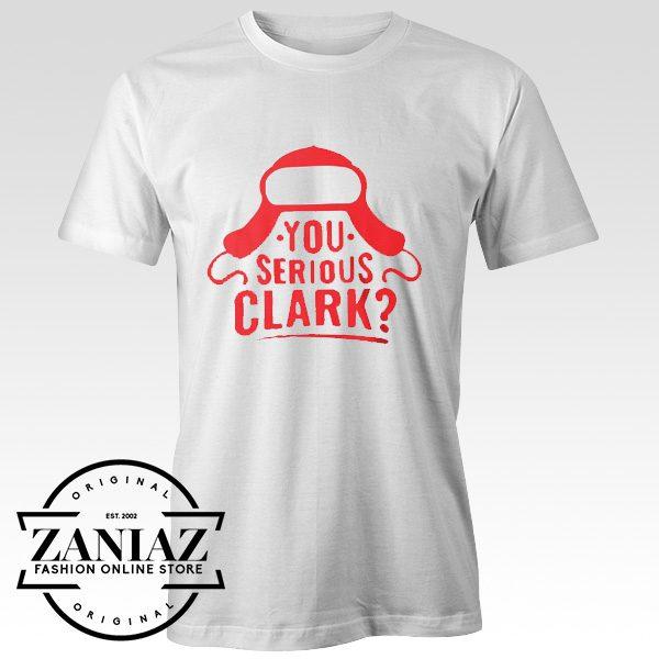 Funny Christmas T-shirt You Serious Clark T-shirt