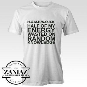 Home Work Half of My Energy Quotes T Shirt